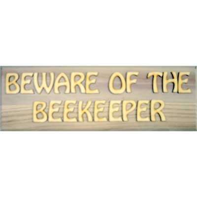 Beekeepers DIY Sign, Wood, BEWARE, 450x150