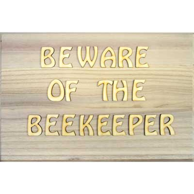 Beekeepers DIY Sign, Wood, BEWARE, 450x300